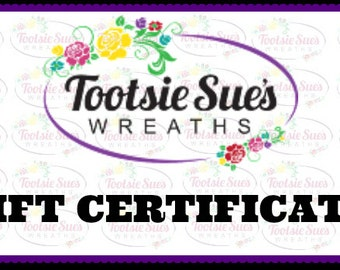 Gift Certificate From Tootsie Sue's Wreaths