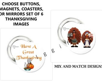 """Thanksgiving Party Favors, Thanksgiving Set of 6 Pin buttons, magnets, mirrors,coasters, Holiday Gift 3 1/2"""", Gift Bags Party Favors, Turkey"""