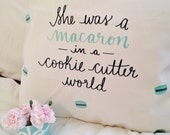 "She was a Macaron in a Cookie Cutter World - 18"" hand letterred quote velveteen pillow cover"