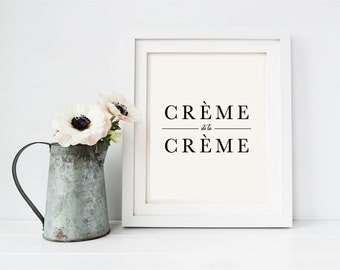 Creme de la Creme Print | Art Print, Black | Typography, Quote, Calligraphy, Nature, Literary, Hand Lettered, Design, French, Art