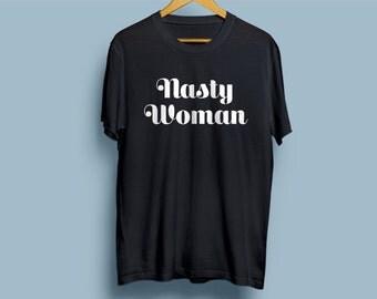Nasty Woman T-shirt #nastywoman (Version 1)