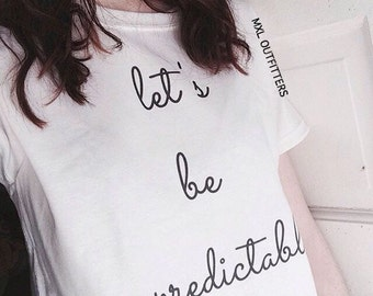 let's be unpredictable T-shirt © Design by Maggie Liu