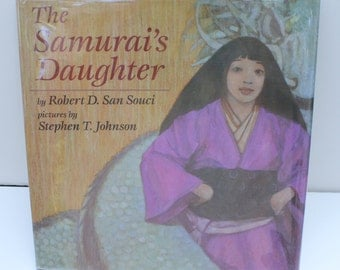 1st Ed. - The Samurai's Daughter by Robert D. San Souci - Dial Books for Young Readers, New York 1992 - First Edition