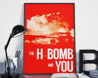 PROPAGANDA POSTER: The H-Bomb & You.  Cold War Vintage Art Print - High Quality Reproduction