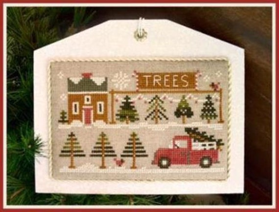 Little House Needleworks The Tree Lot Hometown