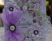 Our Friendship is Priceless, Friendship card, OOAK, handmade card, elegant card, purple