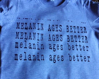 Melanin Ages Better Fitted tee
