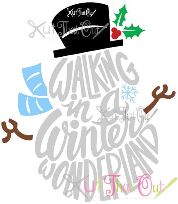 Exclusive Walking In A Winter Wonderland Snowman Svg Amp Dxf