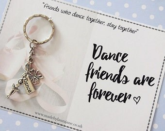Dance friends are forever keyring gift