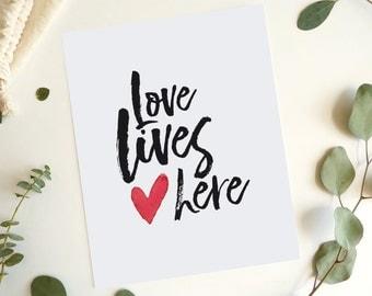 Love Lives Here Print