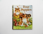 Vintage Four Puppies. A Little Golden Book. By Anne Heathers. Pictures by Lilian Obligado. 1982 Hardcover. Children's Book. Dog Story.