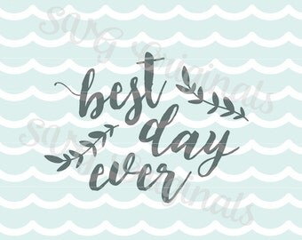 Best Day Ever SVG Wedding SVG best day ever cutting File for  Cricut Explore and more!