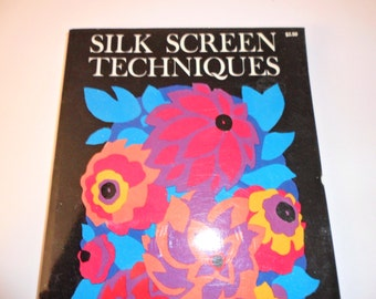"Vintage Book- ""Silk Screen Techniques"""