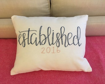 Established Pillow Cover, embroidered wedding Pillow, establish 2016, custom housewarming gift, custom hand stitched pillow, wedding present