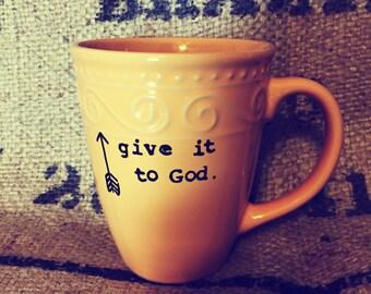 Give it to God ORANGE MUG