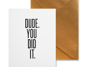 Dude. You Did It. Card