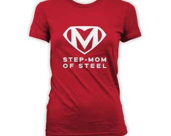 Step-Mom Of Steel Shirt - Supermom Shirt, Step-Mothers Day Shirt, Mothers Day Gift, Superhero Shirt, Super Step-Mom Shirt, Gift Idea CT-265
