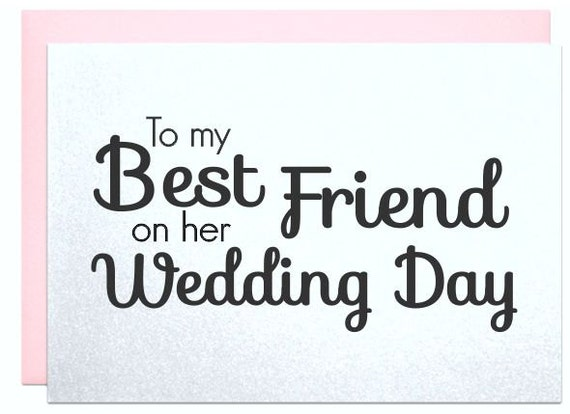 To my best friend on her wedding day card to bride from bridesmaid ...