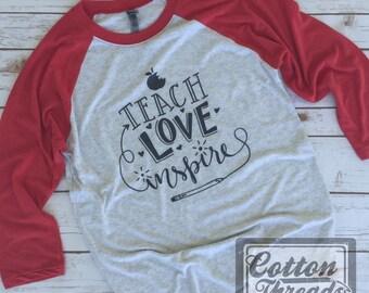 Teach, Love, Inspire Teacher Baseball Three Quarter Sleeve Raglan