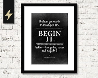 Printable home decor. Inspirational quote about courage to begin by Goethe.  Courage poster. Motivational art. Black and white quote print.