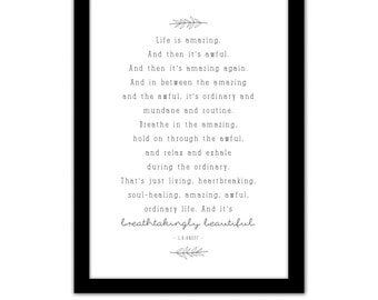 LIFE IS AMAZING, and then its awful - L.R.Knost - Motivational / Inspirational - Framed A4 Quote Typography Print - Breathtakingly Beautiful