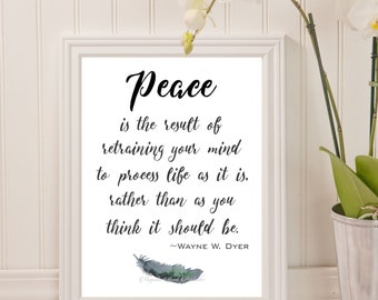 Peace Quote, Wayne Dyer Quote, Printable Art Quote, 8 x 10 Printable, Inspirational Quote, Digital Download Art,  Printable Typography Art