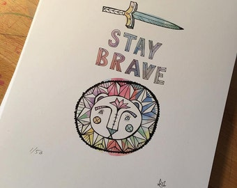 STAY BRAVE -  limited edition print of an original illustration and watercolor (8 1/2 x 11 in.)