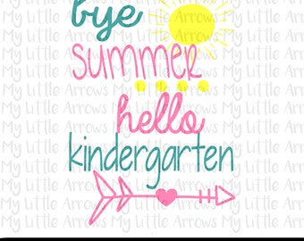 Bye summer hello kindergarten SVG, DXF, EPS, png Files for Cutting Machines Cameo or Cricut - first day of school svg // back to school svg