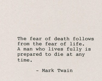 Mark Twain Quote Made on Typewriter Home Decor Quote Wall Art - The fear of death follows from the fear of life a man who lives fully