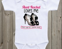 My Aunt loves me onesie Aunt baby shirt Funny baby saying Baby girl shirt Custom baby shirt classy and fabulous outfit Gerber Baby onesie
