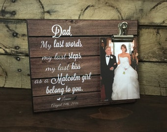 Personalized Wedding Gift, My last words my last steps my last kiss, Father Of The Bride Frame, Parents Of The Bride Gift, Wedding Gift