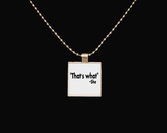 That's what she said, square pendant, funny quotes, funny jewelry, square jewelry, sarcasm, statement necklace, statement jewelry, silver