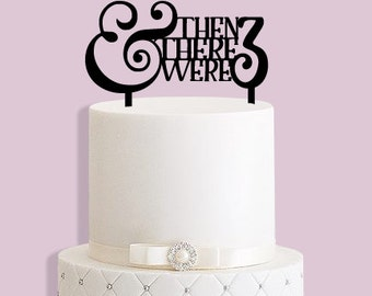And Then There Were 3, New baby/Baby Shower Cake Topper