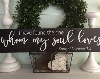 I have found the one whom my soul loves, I have found the one whom my soul loves sign, rustic home decor, wood sign, rustic sign, custom