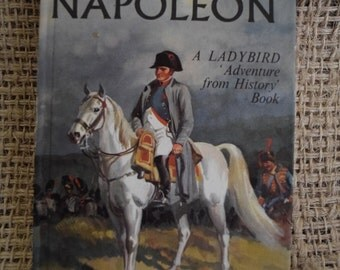 The Story of Napoleon. A Ladybird Adventure in History. First Edition. Series 561