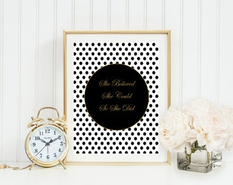 Inspirational Quote, Typography Poster, She Believed She Could, Wall Art, Black Gold Print, Birthday Gift, Christmas Gift, Retirement Gift