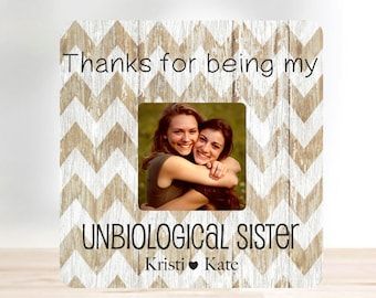ON SALE Friend Gift Best Friend Thanks for being my Unbiological Sister  Personalized Picture Frame