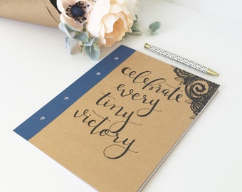 Hand Lettered Notebook - Celebrate Every Tiny Victory // Hand Lettered by Home Brewed + Co.