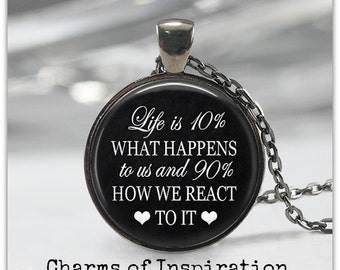 Life Quote Necklace Inspirational Life quote jewelry Life is 10% What happens to you quote keychain Graduation Collge gift new job gift