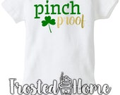 Pinch Proof, St. Patricks, Green, Shamrock, Kids, Toddler, Children, Infant, Body Suit, Onesie, Tee, Patty's Day