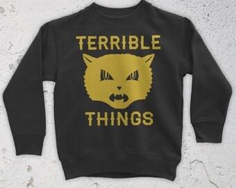 Terrible Things Sweatshirt