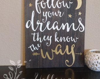 "SALE! Handmade wood sign ""Follow your dreams, they know the way"""