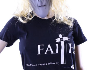 Faith I'll see it when I believe it. Funny atheist shirt. FSM