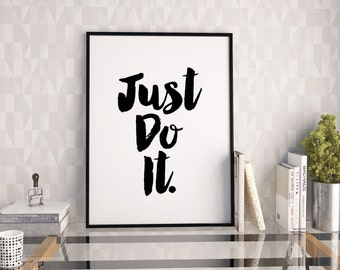 Just Do It print, motivational print, printable quote, printable art, downloadable print, modern wall art,typography print,wall decor