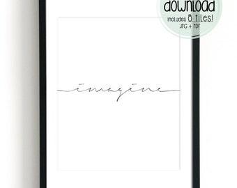 Imagine Calligraphy Print Word Art Printable Quotes Inspirational Art Fine Art Prints Typography Art Digital Print Black and White Prints