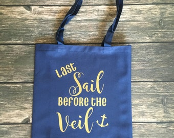 Last Sail before the Veil Tote Bag  - Bridesmaid / Bachelorette