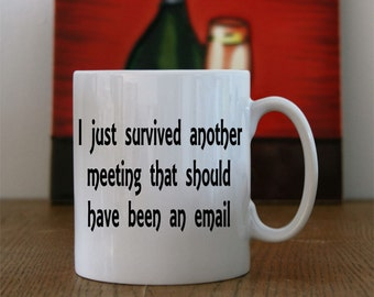Ceramic Coffee Mug With Sarcastic Office Email Print, Sarcastic office Print Mug, office Email Print Mug, Sarcastic Email Print Mug.