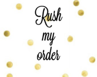 Need Your Order Faster, Rush Processing Options Available.
