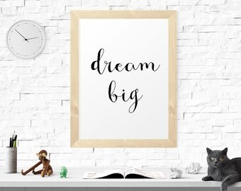 Dream Big, Nursery Wall Art, Apartment Decor, Typography Print, Inspirational Quote, Calligraphy Print, Typography Print, Motivating Print