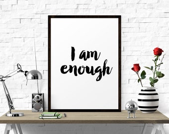 Inspirational Quote, I Am Enough, Home Decor, Typography Print, Printable Poster, Women Quote, Motivational Quote, Inspirational Print